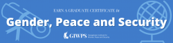 """Decorative banner with the words """"Earn A Graduate Certificate in Gender, Peace and Security"""""""